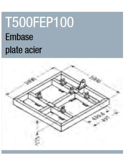 ASD - Embase plate acier 1 m x 1 m pour ST 500 - T500FEP100